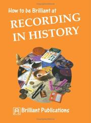 Cover of: How to Be Brilliant at Recording in History (How to Be Brilliant At...) | Susan M. Lloyd