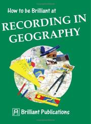 Cover of: How to Be Brilliant at Recording in Geography (How to Be Brilliant At...) | Susan M. Lloyd