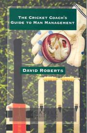 Cover of: The Cricket Coach's Guide to Man Management by David Roberts