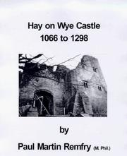 Cover of: Hay on Wye Castle, 1066 to 1298 | Paul Martin Remfry