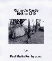 Cover of: Richard's Castle, 1048 to 1219 by Paul Martin Remfry
