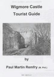Cover of: Wigmore Castle Tourist Guide | Paul Martin Remfry