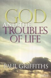 Cover of: God and the Troubles of Life | Paul Griffiths
