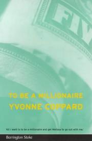 Cover of: To Be a Millionaire | Yvonne Coppard