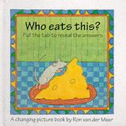 Cover of: Who Eats This? by Ron Van Der Meer