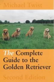 Cover of: The Complete Guide to the Golden Retriever (Working Dogs) by Michael Twist