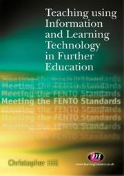 Cover of: Teaching Using Information and Learning Technology in Further Education | Chris Hill