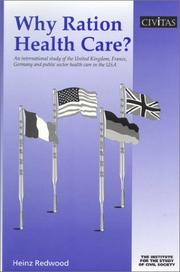 Cover of: Why Ration Health Care? (Civil Society) by Heinz Redwood