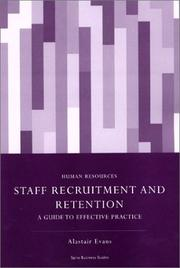 Cover of: Staff Recruitment and Retention by Alastair Evans