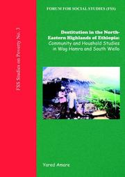 Cover of: Destitution in the North-Eastern Highlands of Ethiopia (Fss Studies on Poverty) by Yared Amare.