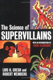Cover of: The science of supervillains by Lois H. Gresh