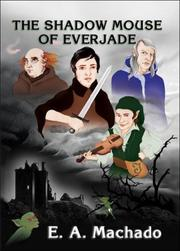 Cover of: The Shadow Mouse of Everjade | E. A. Machado