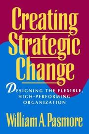 Cover of: Creating strategic change | William A. Pasmore