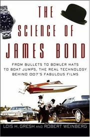 Cover of: The science of James Bond | Lois H. Gresh