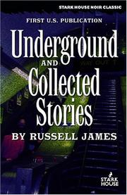 Cover of: Underground / Collected Stories | Russell James