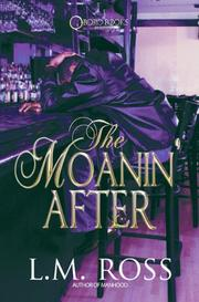 Cover of: The Moanin' After | L.M. Ross