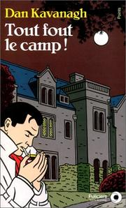 Cover of: Tout fout le camp ! | Dan Kavanagh