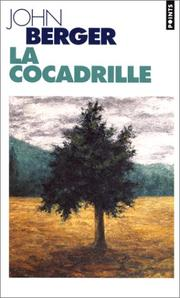 Cover of: La Cocadrille by John Berger