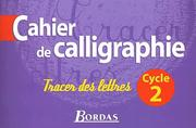 Cover of: Cahier de calligraphie, cycle 2 - Tracer des lettres by Massonnet