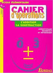 Cover of: L addition la soustraction cahier d opérations by Fortin