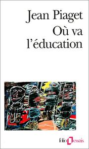 Cover of: Où va l'éducation | Jean Piaget