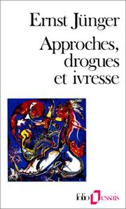 Cover of: Approches, drogues et ivresse | Ernst Jünger