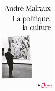 Cover of: La Politique, la culture by André Malraux