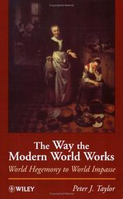Cover of: The way the modern world works by Taylor, Peter J.