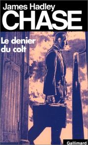 Cover of: Le Denier du colt by James Hadley Chase