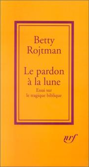 Cover of: Le Pardon à la lune | Betty Rojtman