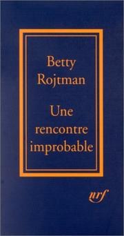 Cover of: Une rencontre improbable by Betty Rojtman