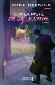 Cover of: Sur la piste de la Licorne | Mike Resnick
