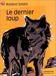 Cover of: Le dernier loup | Roland Smith