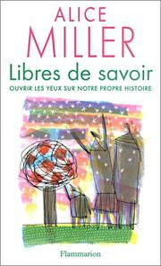 Cover of: Libres de savoir | Alice Miller