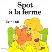 Cover of: Spot a La Ferme by HILL E