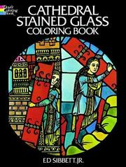 Cover of: Cathedral Stained Glass Coloring Book (Stained Glass) | Ed Sibbett