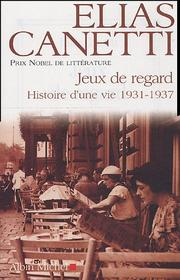 Cover of: Histoire d'une vie, 1931-1937 by Elias Canetti
