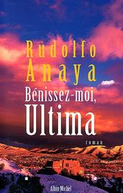 Cover of: Bénissez-moi, Ultima by Rudolfo Anaya
