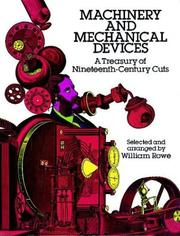 Cover of: Machinery and mechanical devices by William Rowe