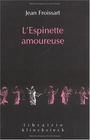 Cover of: L'espinette amoureuse ed.2002 by Jean Froissart