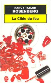 Cover of: La Cible du fou by Nancy Taylor Rosenberg