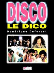 Cover of: Disco, le dico by Dominique Duforest