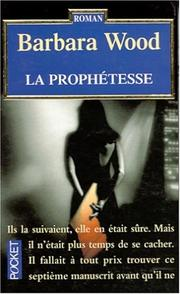 Cover of: La prophétesse by Barbara Wood