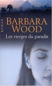 Cover of: Les vierges du paradis | Barbara Wood