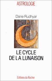 Cover of: Le cycle de la lunaison, ou, Cycle soli-lunaire by Dane Rudhyar