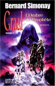 Cover of: Graal, tome 1. L'Ombre du prophète | B. Simonay
