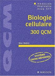 Cover of: Biologie cellulaire 300 QCM by Maillet