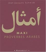 Cover of: Maxi proverbes arabes by Jean-Jacques Schmidt