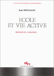 Cover of: Ecole et vie active by Jean Houssaye