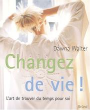 Cover of: Changez de vie! | Dawna Walter